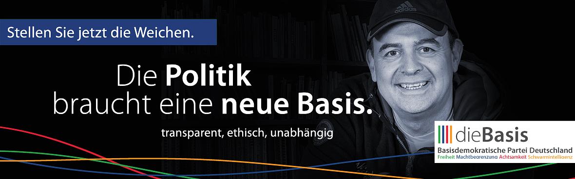 Die Politik braucht eine neue Basis Alexander Höfer dieBasis