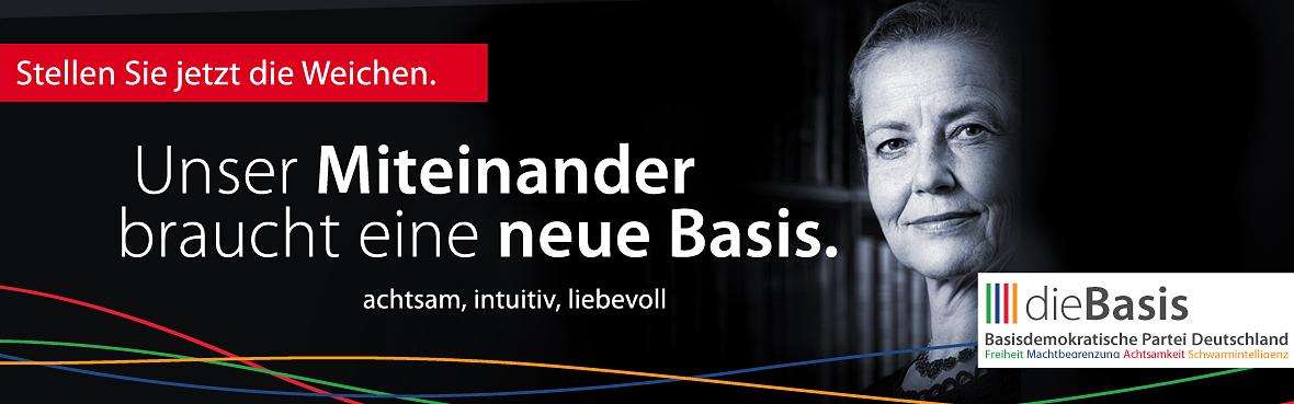 Unser Miteinander braucht eine neue Basis Dr. Marianne Müller dieBasis